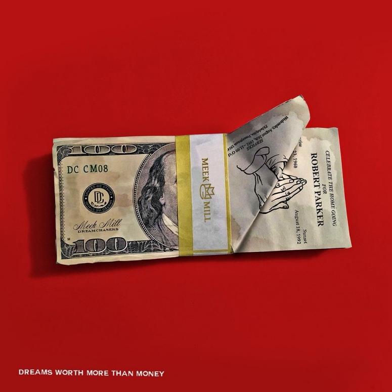 Meek Mill – Dreams Worth More Than Money DWMTM