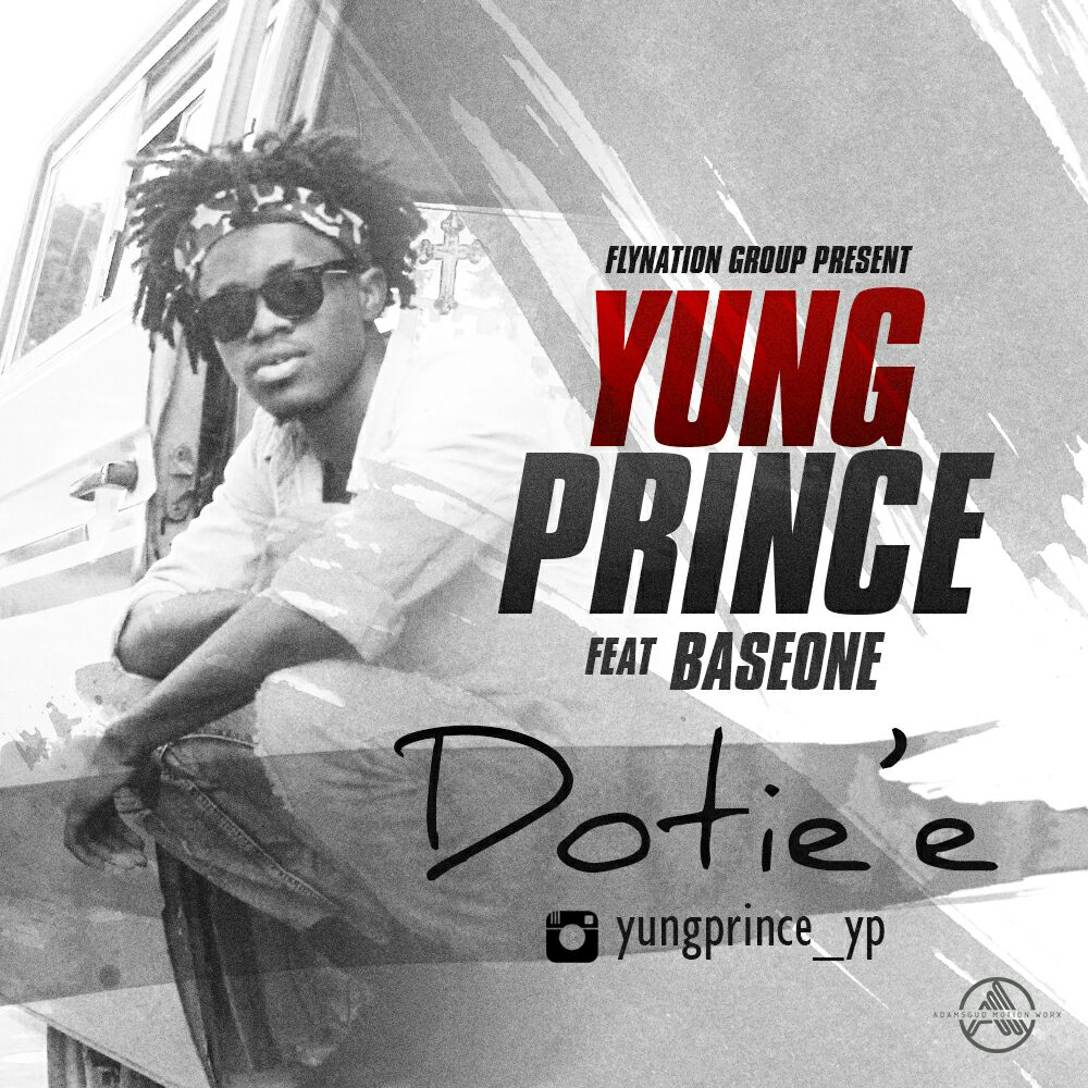 YUNGPRINCE Ft. BASEONE - DOTIE'E ultimate