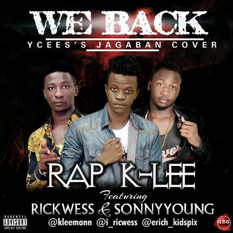 Music: Rap Klee Ft RicWes & Sonny young - We Back(Ycee's Jagaban Cover)