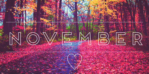 Happy New Month to You All, Welcome to November