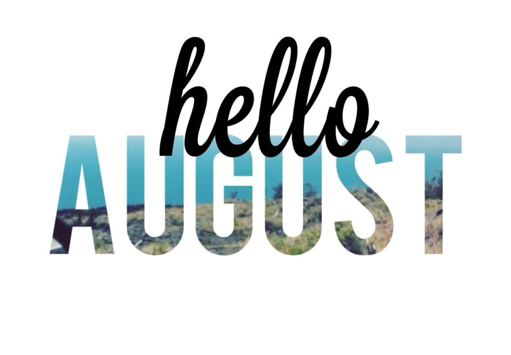 Happy New Month, Welcome to August 2016