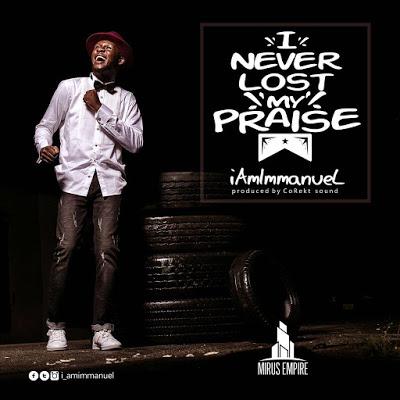 IamImmanuel — I Never Lost My Praise