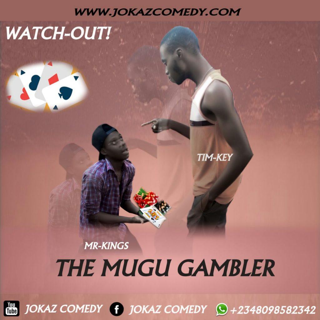 Video: Jokaz Comedy - The Mugu Gambler (Episode 8)
