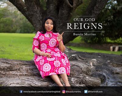 #AUDIO+#VIDEO: OUR GOD REIGNS by BUSOLA MARTINS @MartinsBusola Cc @Da_Princenani @247Gvibes