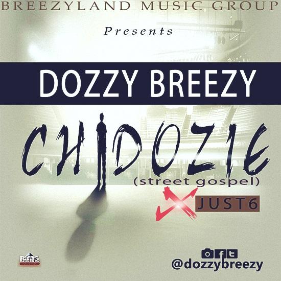 DOZZY BREEZY - CHIDOZIE ft JUST6