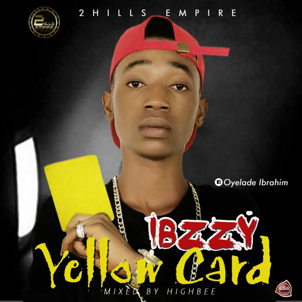 YELLOW CARD by IBZZY MAYEGUN