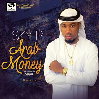 "Music-SKY P re-drops ""ARAB MONEY"" Audio and Video @iamskyp @BLACKLINKS #SKYP_redrops_ArabMoney"