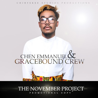 ALBUM: #TheNovemberProjectEP by Chen Emmanuel and The GraceBound Crew @thegracebound