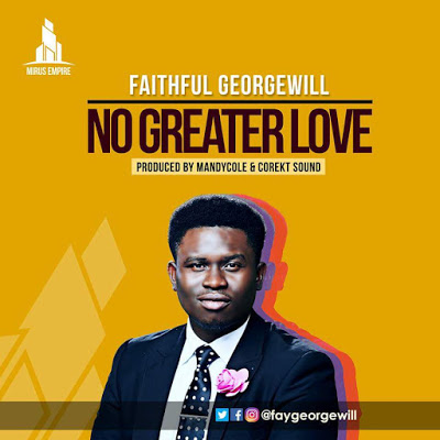 No Greater Love by Faithful Georgewill