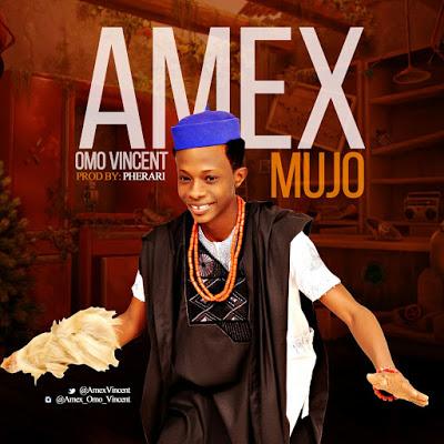 MUJO by Amex @AmexVincent #MUJObyAMEX (Prod. By @pheraripherano)