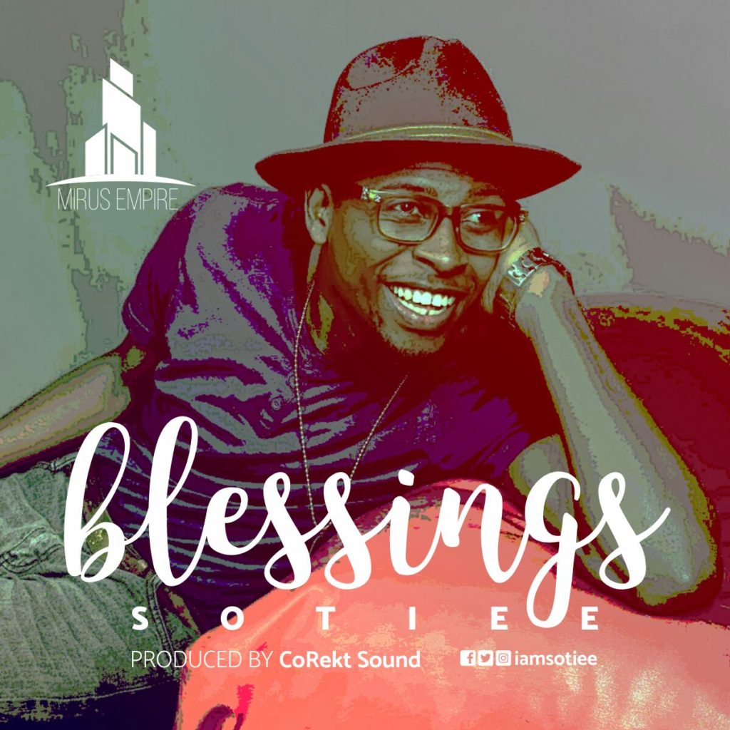 #MUSIC » BLESSINGS by SOTIEE @iamSotiee #BlessingsBySotiee @mirusempire »