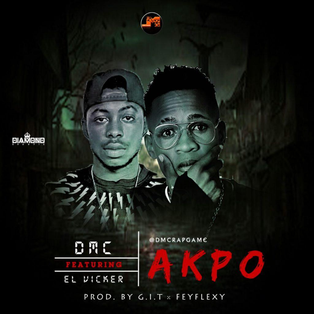 DMC ft El Vicker – Akpo (Prod. By G.I.T)