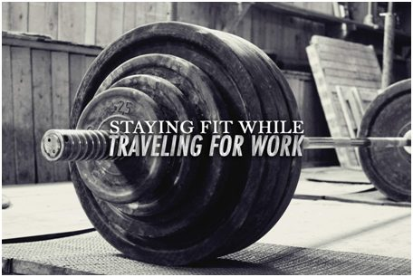 Travel Fitness Tips How to stay fit when travelling for work