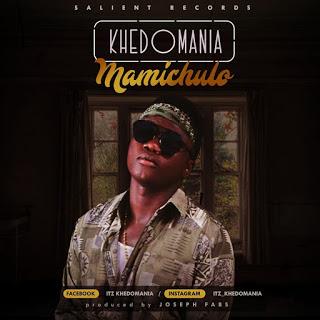 Khedomania - Mamichulo (Prod. @Josephfabs) | @Itz_khedomania