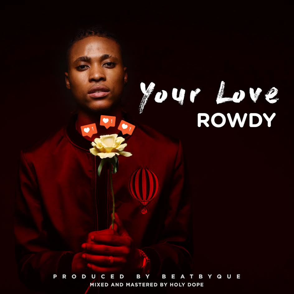 Rowdy – Your Love