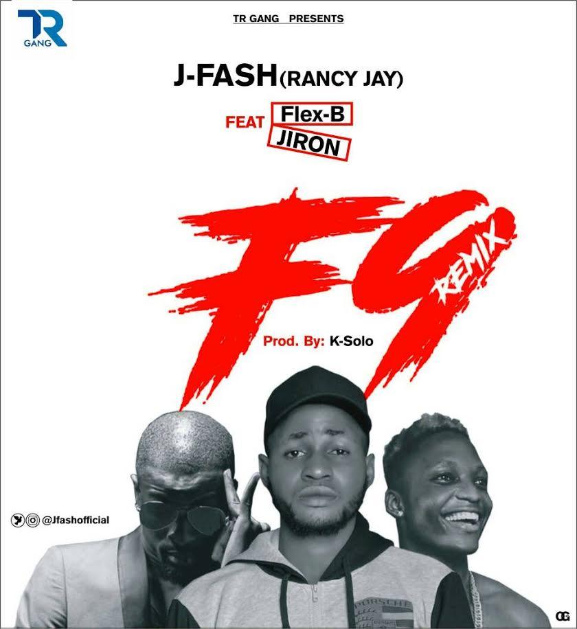 J-Fash Ft. Flex B X Jiron - F9 Remix (Prod. By K-Solo) @Jfashofficial
