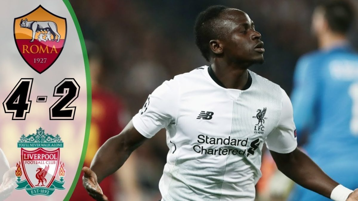 Mane Scores As Liverpool Lose 4 – 2 Against Roma, But Qualify For Champions League Final (Watch)