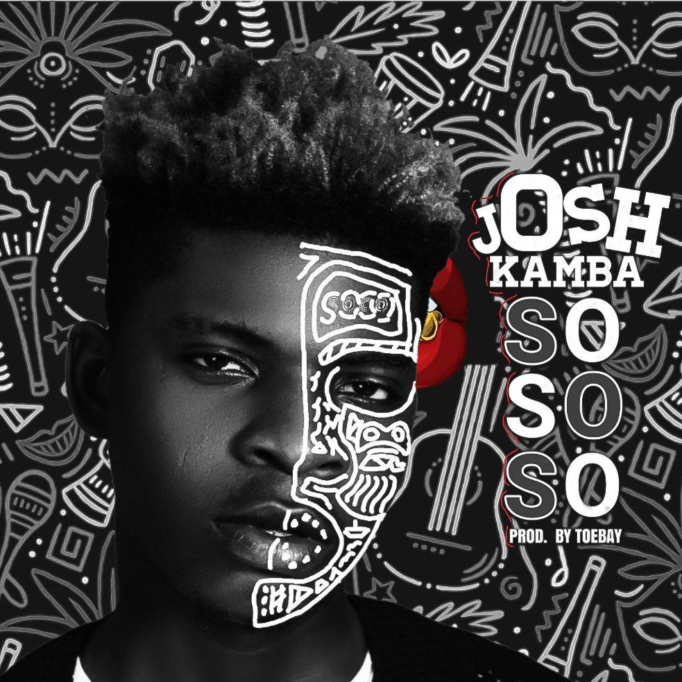 Josh Kamba - Sososo