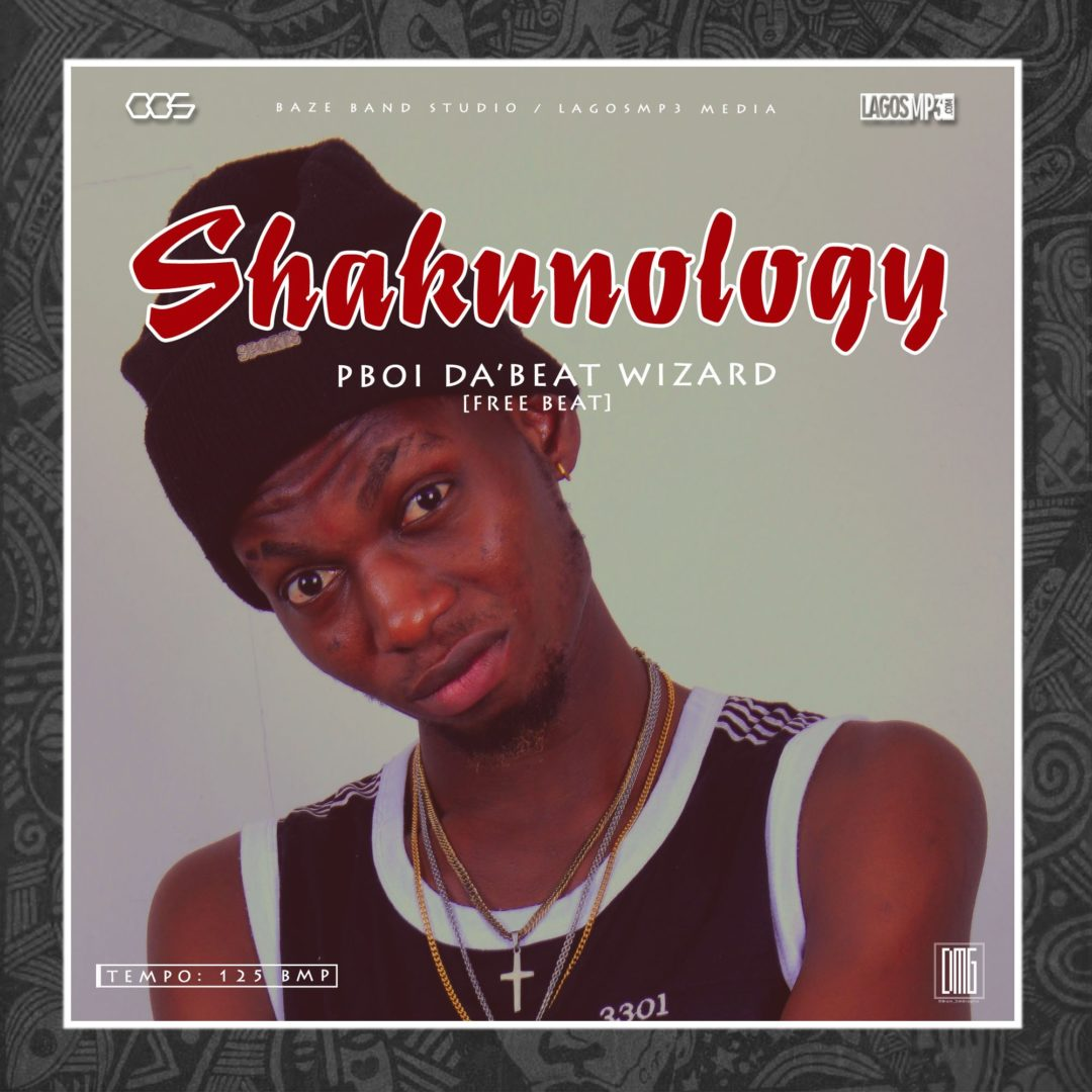 SHAKUNOLOGY BEAT BY P BOI 1