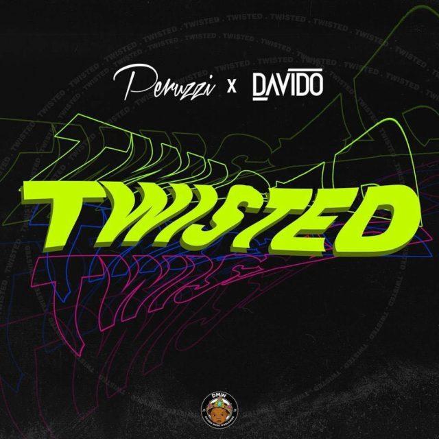 Peruzzi ft Davido – Twisted