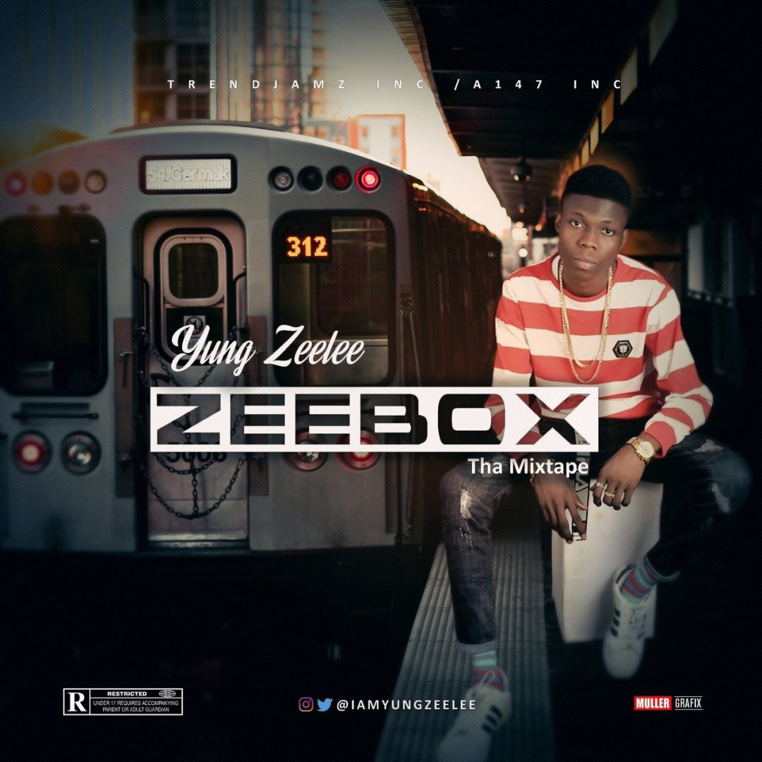 MIXTAPE: Yung Zeelee - ZeeBox (Tha Mixtape)   @Iamyungzeelee