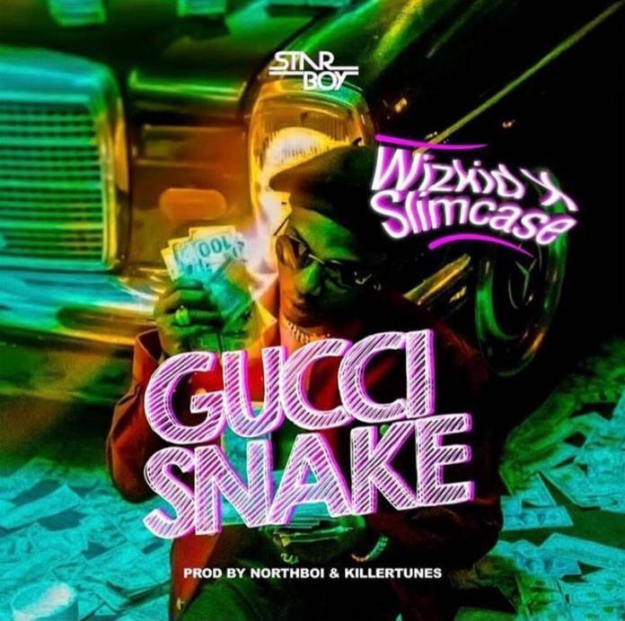 Download Wizkid Ft Slimcase - Gucci Snake