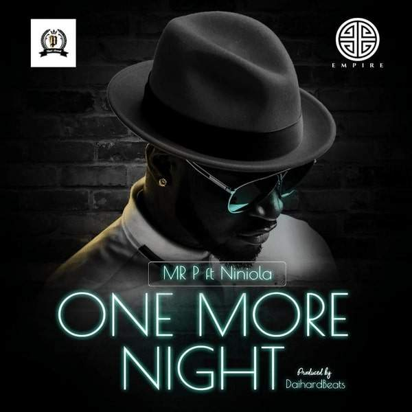 DOWNLOAD MP3: Mr P ft. Niniola – One More Night