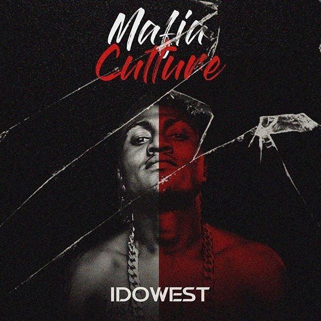 DOWNLOAD ALBUM: Idowest – Mafia Culture (EP)