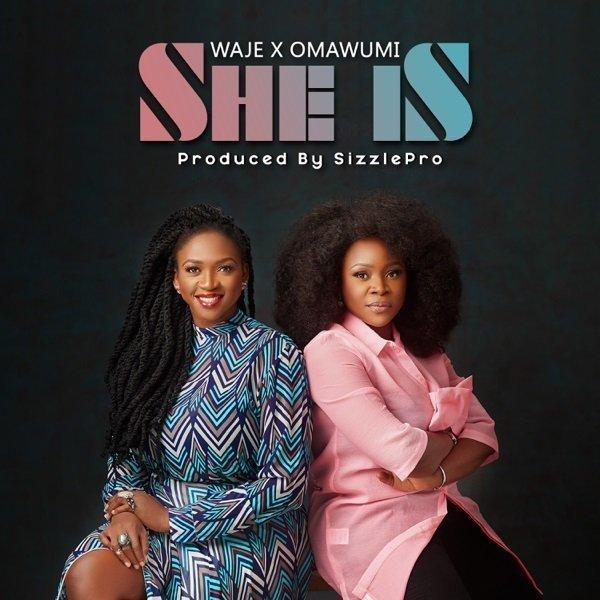 Waje Ft. Omawunmi – She Is