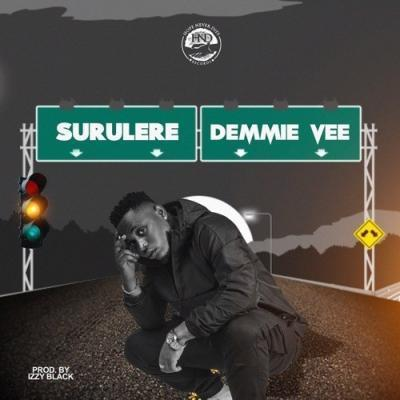Music: DOWNLOAD MP3: Demmie Vee -Surulere