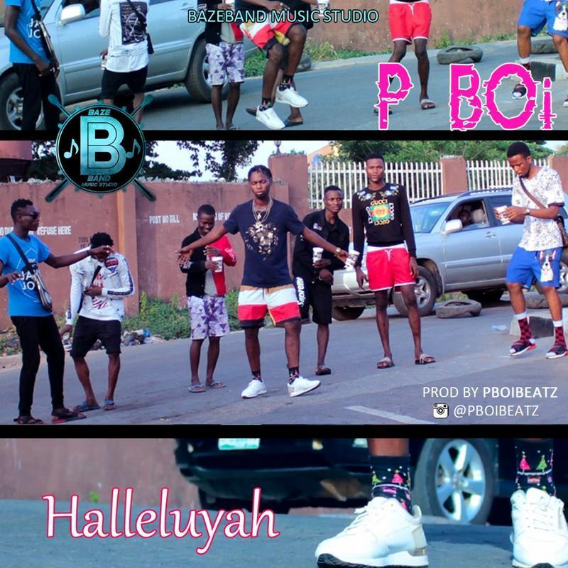 Music: P BOI – Halleluyah