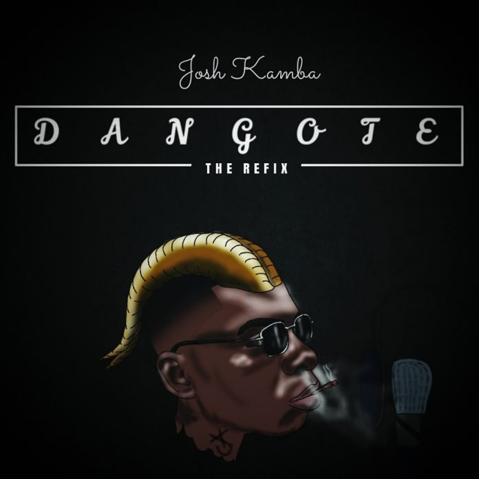 DOWNLOAD MP3: Josh Kamba - Dangote refix