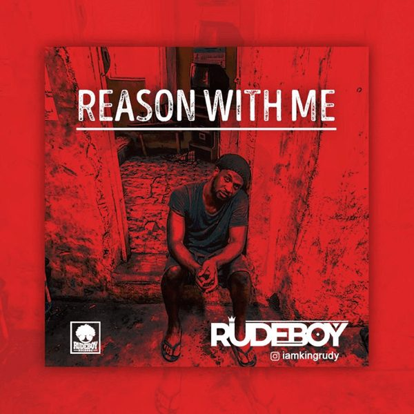 Music: DOWNLOAD MP3: Rudeboy - Reason With Me