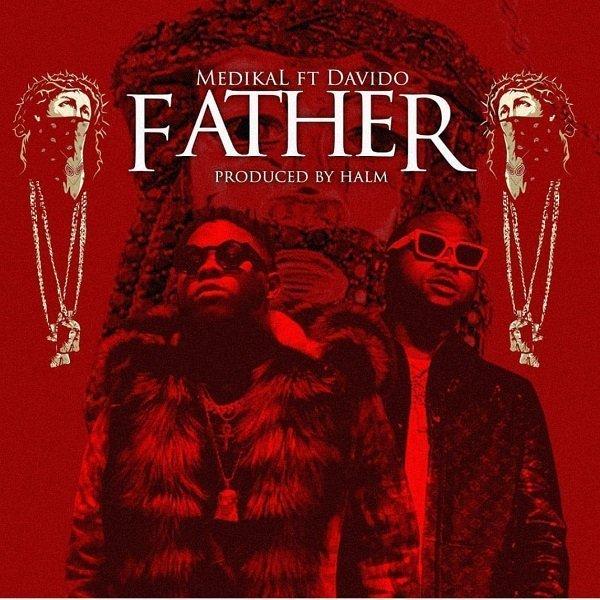 DOWNLOAD MP3: Medikal ft Davido – Father