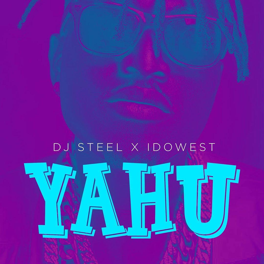 DOWNLOAD MP3: DJ Steel ft. Idowest – Yahu