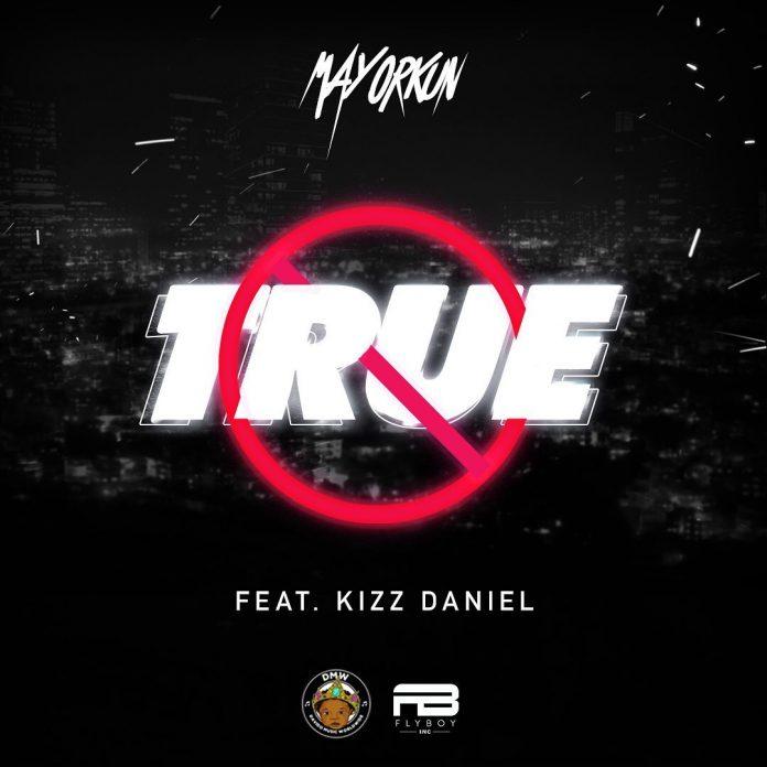Music: DOWNLOAD MP3: Mayorkun ft. Kizz Daniel – True