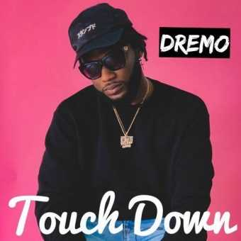 DOWNLOAD MP3: Dremo - Touch Down