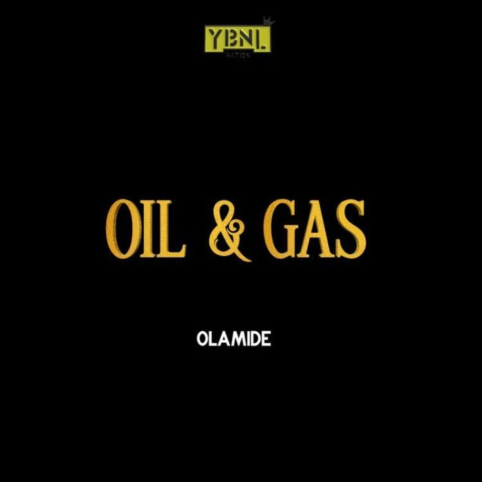 DOWNLOAD MP3: Olamide - Oil and Gas