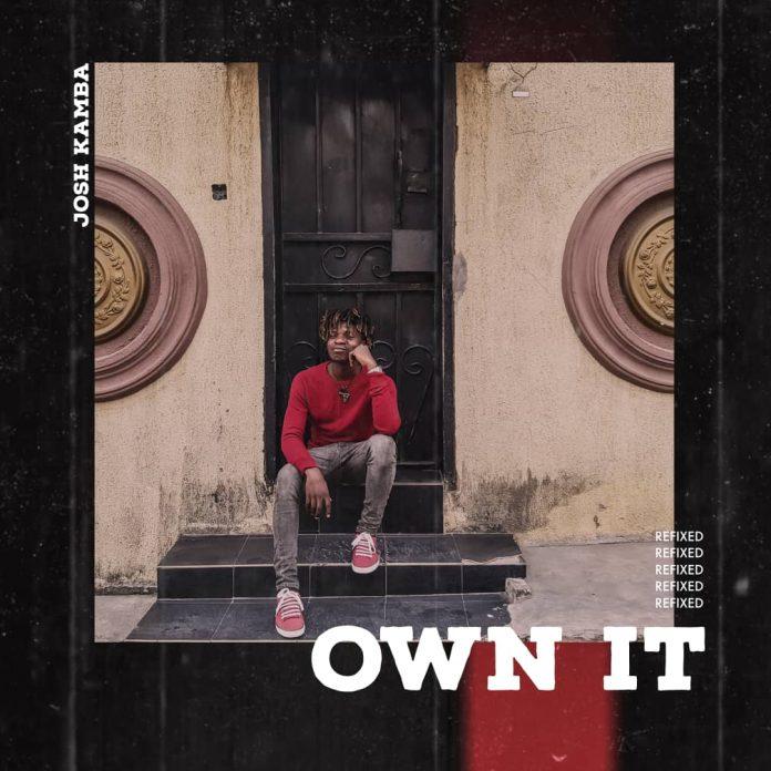 Josh Kamba - Own It (Refix)