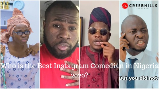 Who is the best Instagram comedian in Nigeria 2020?