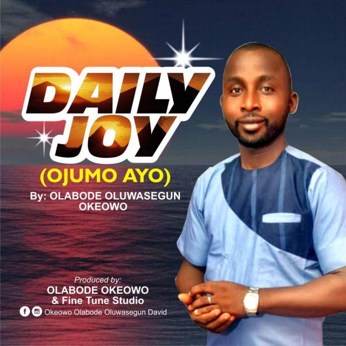 Olabode Okeowo - Daily Joy (Ojumo Ayo)