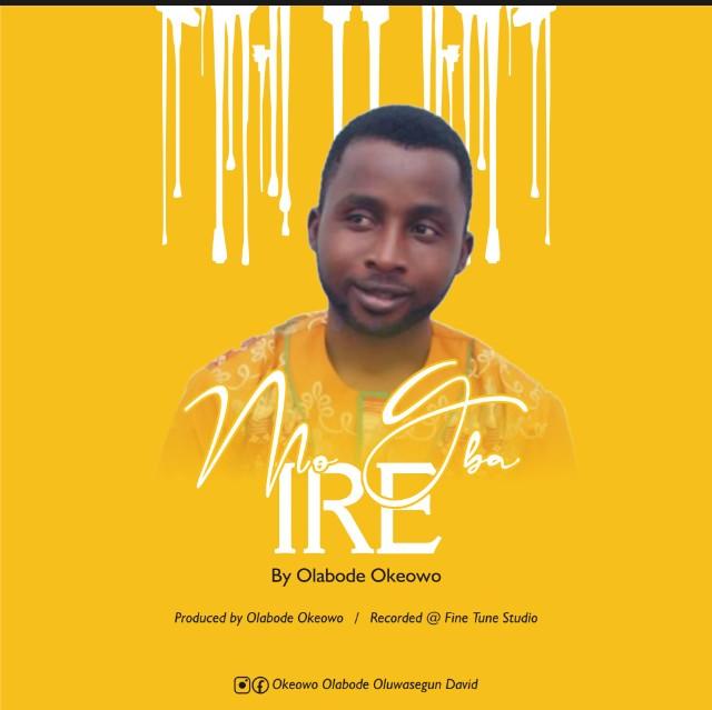 Music: Olabode Okeowo - Mogba Ire